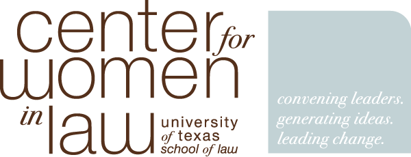 The Center for Women in Law: Convening leaders. Generating ideas. Leading change.