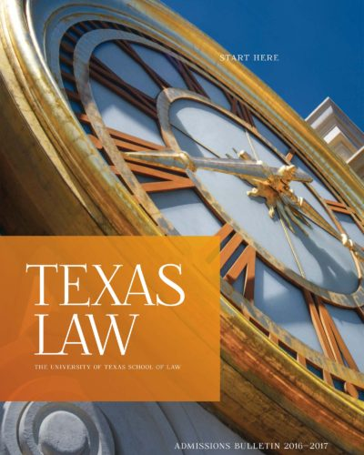 Start Here: Texas Law Admissions Bulletin 2016