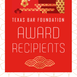 """A red graphic with yellow patterns, and the words """"Texas Bar Foundation Award Recipients"""" written in white letters."""