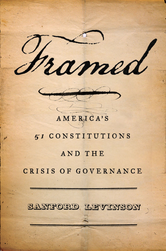 Framed Americas 51 Constitutions And The Crisis Of Governance