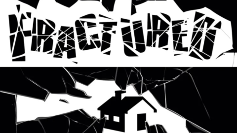"""Graphic in black and white showing shattered pieces, with the top displaying the word """"fractured,"""" and the bottom displaying a house."""