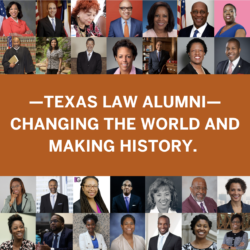 "Headshots of 28 alumni and text that reads, ""Texas Law Alumni - Changing the World and Making History"""