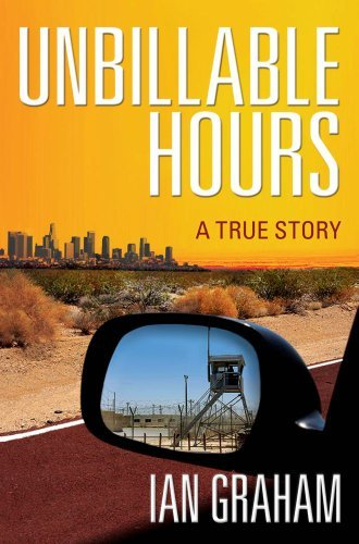 """Book cover of  """"Unbillable Hours: A True Story"""" by Ian Graham"""